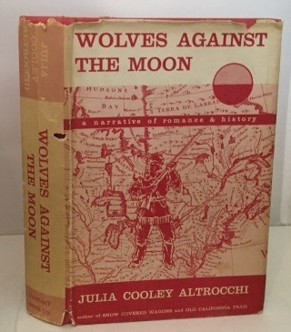 Image for Wolves Against The Moon A Narrative of Romance & History