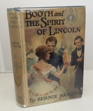 Image for Booth And The Spirit Of Lincoln A Story of a Living Dead Man
