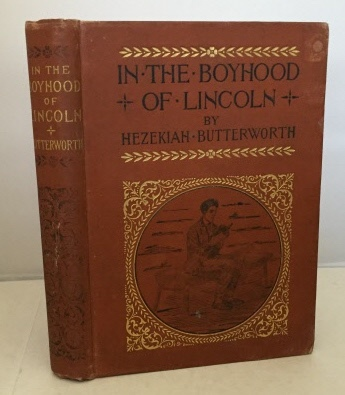 Image for In The Boyhood Of Lincoln A Tale of the Tunker Schoolmaster and the Times of Black Hawk