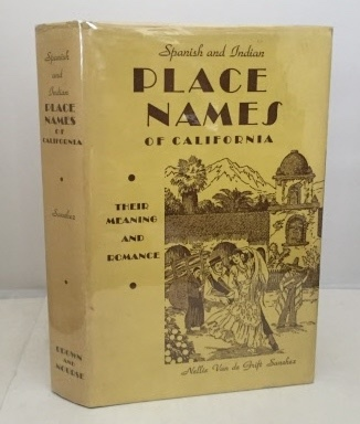 Image for Spanish And Indian Place Names Of California Their Meaning and their Romance