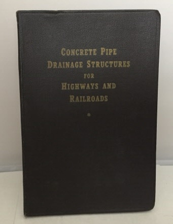 Image for Concrete Pipe Drainage Structures For Highways And Railroads