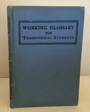 Image for A Working Glossary For The Use Of Students Of Theosophical Literature With Appendix