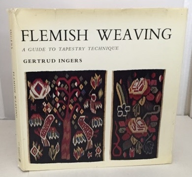 Image for Flemish Weaving A Guide to Tapestry Technique