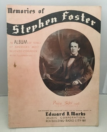 Image for Memories Of Stephen Foster An Album of Songs by America's Most Beloved Composer