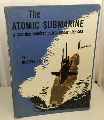 Image for The Atomic Submarine A Practice Combat Patrol Under the Sea