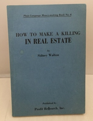 Image for How To Make A Killing In Real Estate Plain Language Money-Making Book No. 6