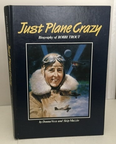 Image for Just Plane Crazy Biography of Bobbi Trout