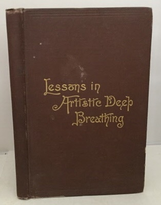 Image for Lessons in Artistic Deep Breathing For Strengthening the Voice...