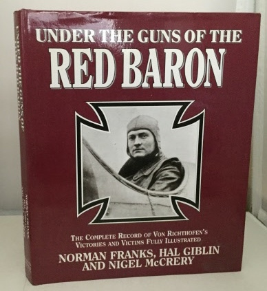 Image for Under The Guns Of The Red Baron The Complete Record of Von Richthoffen's Victories and Victims Fully Illustrated