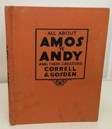 Image for All About Amos 'n' Andy And Their Creators Correll and Gosden