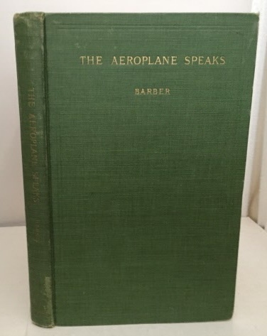 Image for The Aeroplane Speaks With Frontispiece, 36 Full Pages of Types of Aeroplanes and 87 Sketches and Diagrams