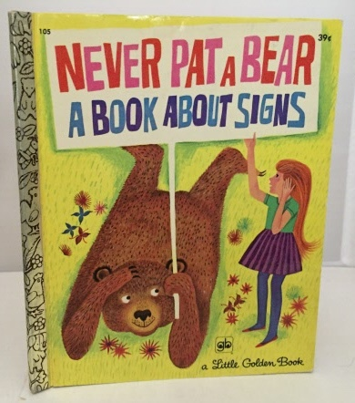 Image for Never Pat A Bear A Book about Signs
