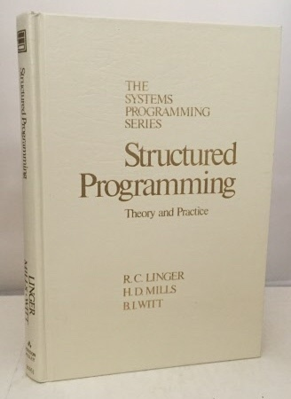 Image for Structured Programming Theory And Practice  (The Systems Programming Series)