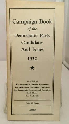 Image for Campaign Book Of The Democratic Party: Candidates And Issues 1932  (Hotel Biltmore, New York City)
