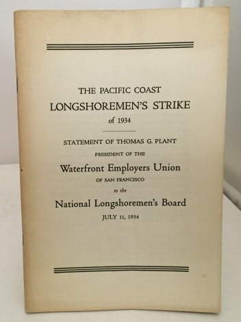 Image for The Pacific Coast Longshoremen's Strike Of 1934 Statement Of Thomas G. Plant July 11, 1934