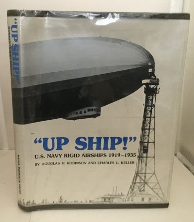 Image for Up Ship!  U. S. Navy Rigid Airships 1919-1935
