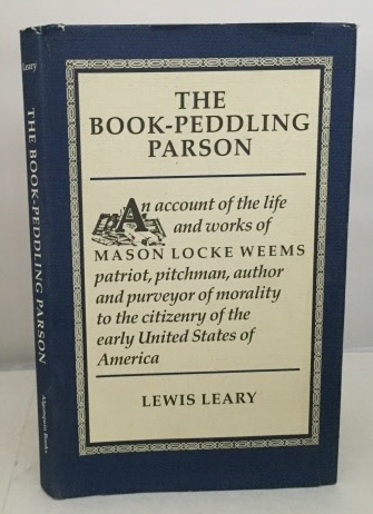 Image for The Book-peddling Parson An Account of the Life and Works of Mason Locke Weems
