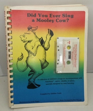 Image for Did You Ever Sign A Mooley Cow?  A Collection of Children's Songs for Accompaniment with Autoharp, Etc.