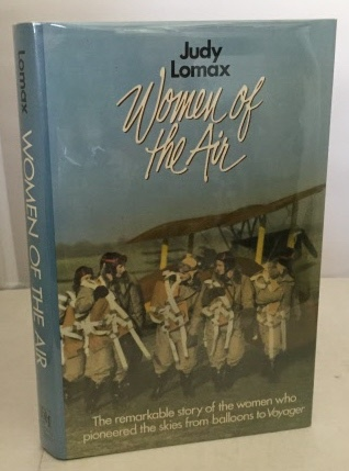 Image for Women Of The Air The Remarkable Story of the Women who Pioneered the Skies from Balloons to Voyager