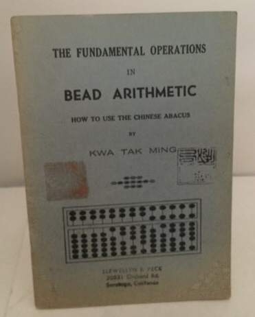 Image for The Fundamental Operations In Bead Arithmetic How to Use the Chinese Abacus
