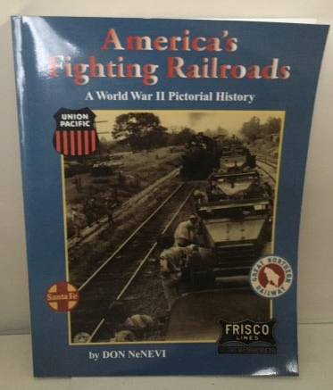Image for America's Fighting Railroads A World War II Pictorial History