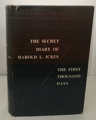 Image for The Secret Diary Of Harold L. Ickes Volume 1: the First Thousand Days 1933-1936