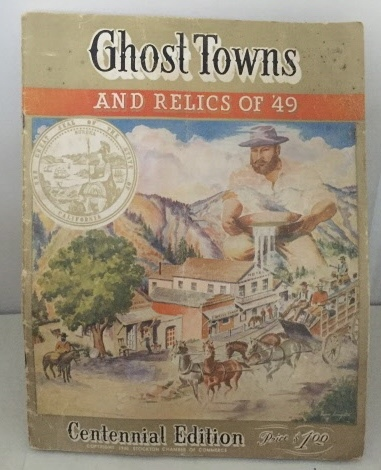 Image for Ghost Towns And Relics Of '49  (Centennial Editon)