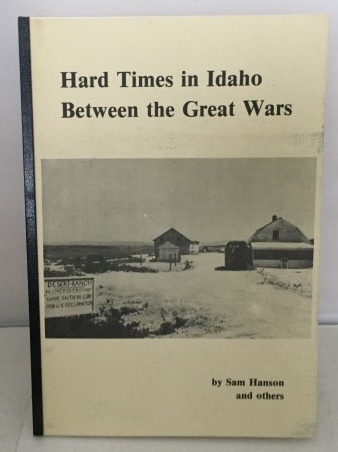 Image for Hard Times In Idaho Between The Great Wars