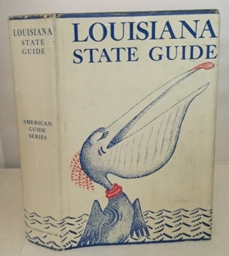 Image for Louisiana A Guide To The State Compiled by Workers of the Writers' Program of the Work Projects Admin. in the State of Louisiana